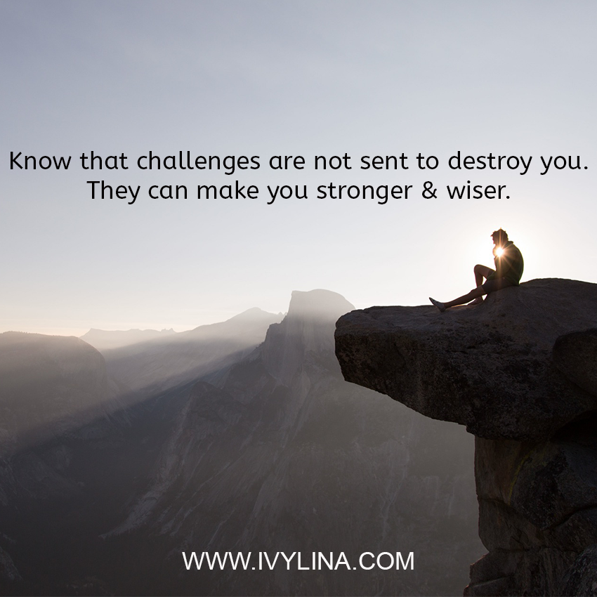 challenges make you stronger and wiser ivylina tiang